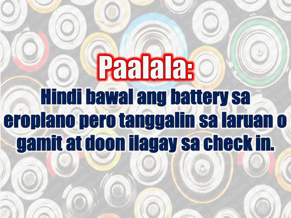 an you bring batteries during flight?  Philippine Airlines has specific restrictions in carrying batteries during a flight.    Lithium metal (non-rechargeable) batteries are limited to 2 grams of lithium per battery. Lithium-ion (rechargeable) batteries are limited to a rating of 100 watt-hours (Wh) per battery.    With airline approval, passengers may also carry up to two spare larger lithium ion batteries (101-160 watt-hours). No more than two spare batteries may be carried in carry-on baggage.    Batteries must be protected from damage and short circuit. The terminals of spare batteries must be protected to prevent short circuit by using the original battery packaging, taping the terminals and putting batteries individually into appropriate plastic bags.    Banned Items for carriage as check-in, carry-on or hand-carry and cargo with or without batteries:  Balance Wheel  Hoverboard  Air Wheel  Solowheel  Mini-Segway  Advertisement           Sponsored Links          Frequent travelers and migrant workers including overseas Filipino workers (OFW) often carry electronic gadgets like mp3 players and mobile phones to provide them entertainment or a laptop computer to allow them to work throughout their flight. Of course, it will need power, and that's where batteries are useful. For long trips, you will gonna need more of it and spare batteries help all the time.  Airline companies have a strict regulation of bringing batteries onboard for the safety of the plane as well as the passengers.     According to Transports Safety Administration (TSA), batteries like the typical AA, AAA, C, D, 9V, button cell can be brought and placed in a carry-on bag. You can also bring lithium batteries provided it is installed on your device. Lithium batteries that are not rechargeable are also allowed.  the abovementioned items is also allowed on the check-in baggage.        However, there are also kinds of batteries which are totally not allowed inside the aircraft and this includes the following:   Car batteries  wet batteries  spillable batteries    Unless it is used by the passenger to power their wheelchairs or scooters, it is not allowed. If the passenger needs a spare battery, they need to advise the airline operator to assist them in packing them well.  Battery-powered wheelchairs or other similar mobility devices with non-spillable or spillable batteries can be checked in under the following conditions:    *Pre-notification is required and acceptance is subject to Philippine Airlines approval;  —Battery terminals must be insulated to prevent accidental short circuits, e.g., by being enclosed within a battery container;    —Battery must be securely attached to the wheelchair;   —Wheelchair/mobility aid must be loaded, stowed, secured and unloaded while maintaining upright position;   —Battery must be carried in strong, rigid packaging;  —Battery that is damaged, leaking, or if not packaged appropriately must not be loaded.   Lithium batteries in equipment and spares are allowed as carry-on baggage only and are prohibited in checked baggage.    Spare lithium batteries are not allowed onboard.             Read More:  Skilled Workers In The UAE Can Now Have Maximum Of Two Part-time Jobs  Former OFW In Dubai Now Earning P25K A Week From Her Business  Top Search Engines In The Philippines For Finding Jobs Abroad    5 Signs A Person Is Going To Be Poor And 5 Signs You Are Going To Be Rich    Tips On How To Handle Money For OFWs And Their Families    How Much Can Filipinos Earn 1-10 Years After Finishing College?   Former Executive Secretary Worked As a Domestic Worker In Hong Kong Due To Inadequate Salary In PH    Beware Of  Fake Online Registration System Which Collects $10 From OFWs— POEA      Is It True, Duterte Might Expand Overseas Workers Deployment Ban To Countries With Many Cases of Abuse?  Do You Agree With The Proposed Filipino Deployment Ban To Abusive Host Countries?    ©2018 THOUGHTSKOTO  www.jbsolis.com