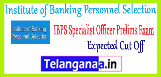 IBPS Institute of Banking Personnel Selection Specialist Officer SO 7 Expected Cut Off 2017-18
