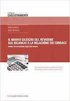 Nuovo giudizio del revisore sul bilancio e la relazione dei sindaci. Prima applicazione degli ISA Italia