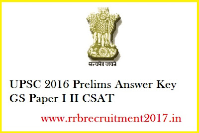 UPSC 2016 Prelims Answer Key Paper I II