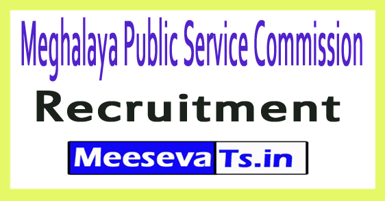 Meghalaya Public Service Commission Meghalaya PSC Recruitment