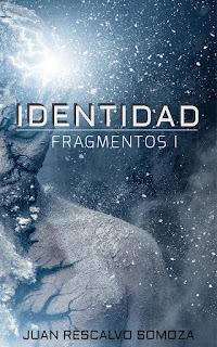 "Reseña ""Fragmentos I: Identidad"" - Juan Rescalvo Somoza"