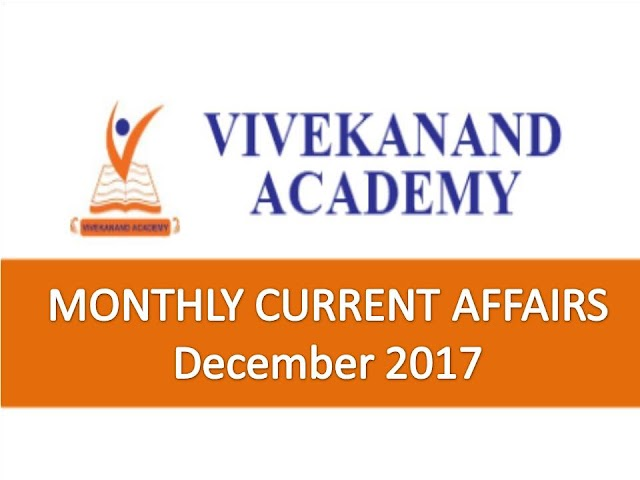 Vivekanand Academy Current Affairs Monthly - December 2017