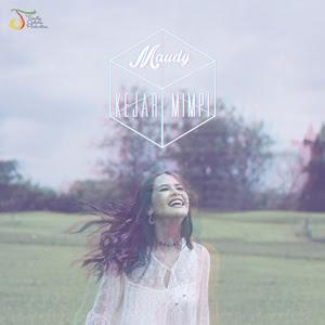 Download Lirik Maudy Ayunda – Kejar Mimpi