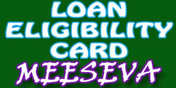 LOAN ELIGIBILITY CARD APPLY MEESEVA