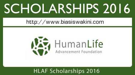 Human Life Advancement Foundation (HLAF) Scholarships 2016
