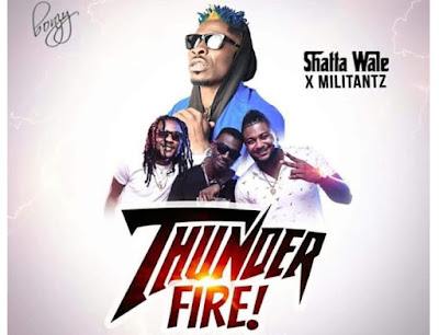 Shatta Wale ft. Millitants – Thunder Fire (Prod. By Beat Boy)