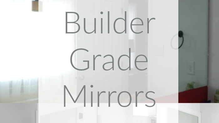 Framing Builder Grade Mirrors on the Cheap