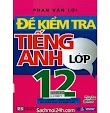 [PDF] Đề Kiểm Tra Tiếng Anh Lớp 12 - Phan Văn Lợi