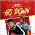 Hiyke Ft. Mr Blue Ice - Go Down [Download Mp3]
