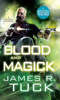 Blood and Magick by James R. Tuck (Deacon Chalk #3)