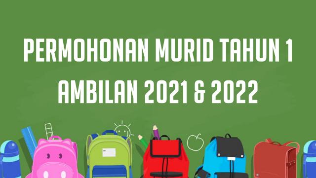 permohonan pendaftaran murid tahun 1 2021 dan 2022