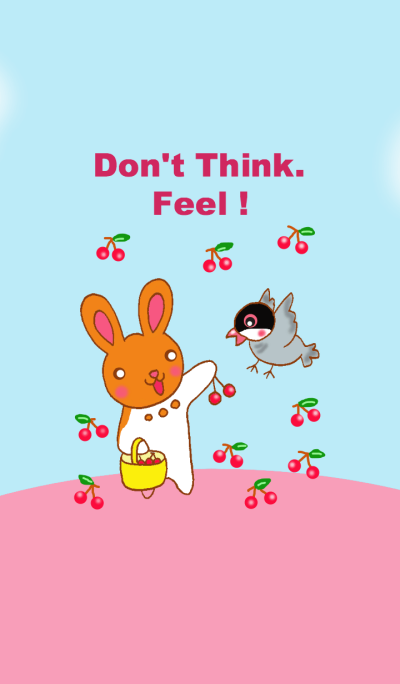 Don't Think.Feel !