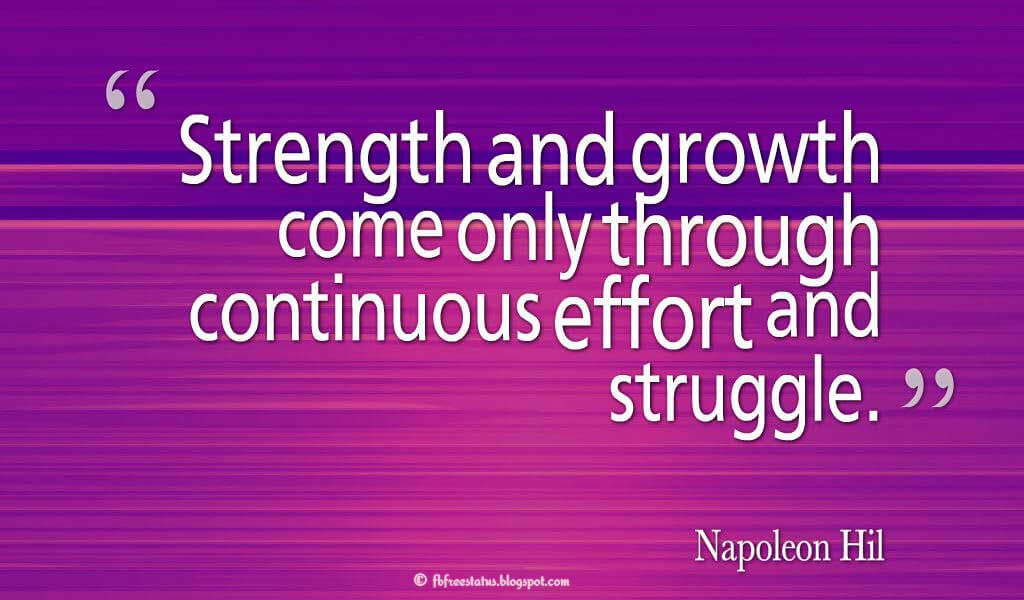 """Education comes from within; you get it by struggle and effort and thought."" ― Napoleon Hill Quotes About struggle"