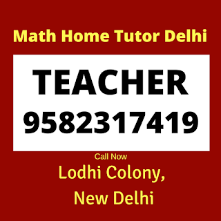 Best Maths Home Tutor in Lodhi Colony Delhi