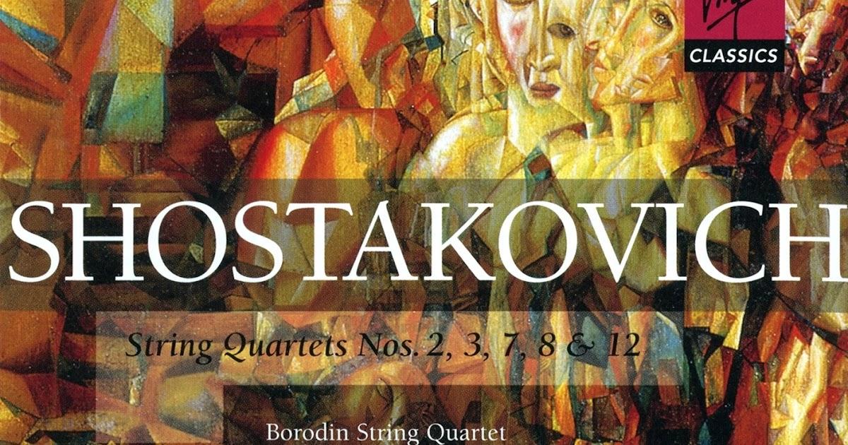 Borodin String Quartet Alexander Borodin Dmitri Shostakovich String Quartet No 2 In D String Quartet