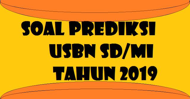 Soal Prediksi USBN SD/MI Tahun 2019