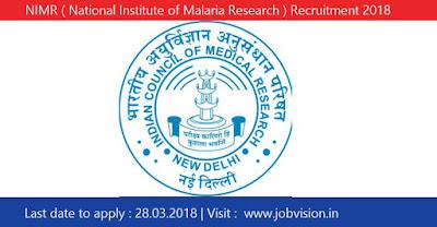 NIMR ( National Institute of Malaria Research ) Recruitment 2018 | 07 Vacancies for Scientist B Posts