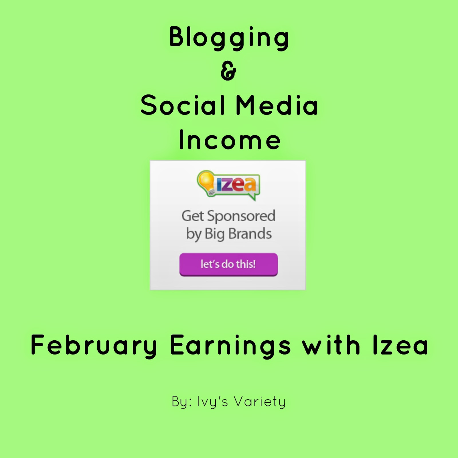february IZEA earnings social media income #ivysvariety