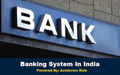 Banking System in India at a Glance