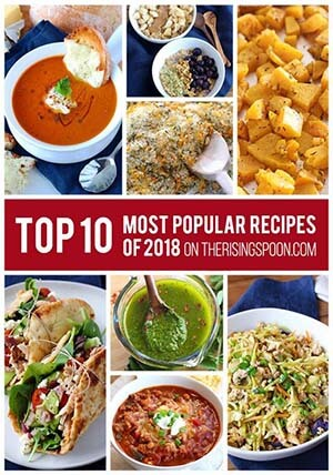 Most Popular Recipes of 2018 On The Rising Spoon