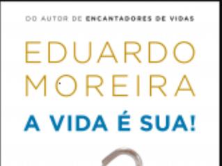 Resenha: A vida é sua- Eduardo Moreira