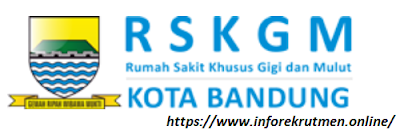 Lowongan Kerja RSKGM Kota Bandung 2019