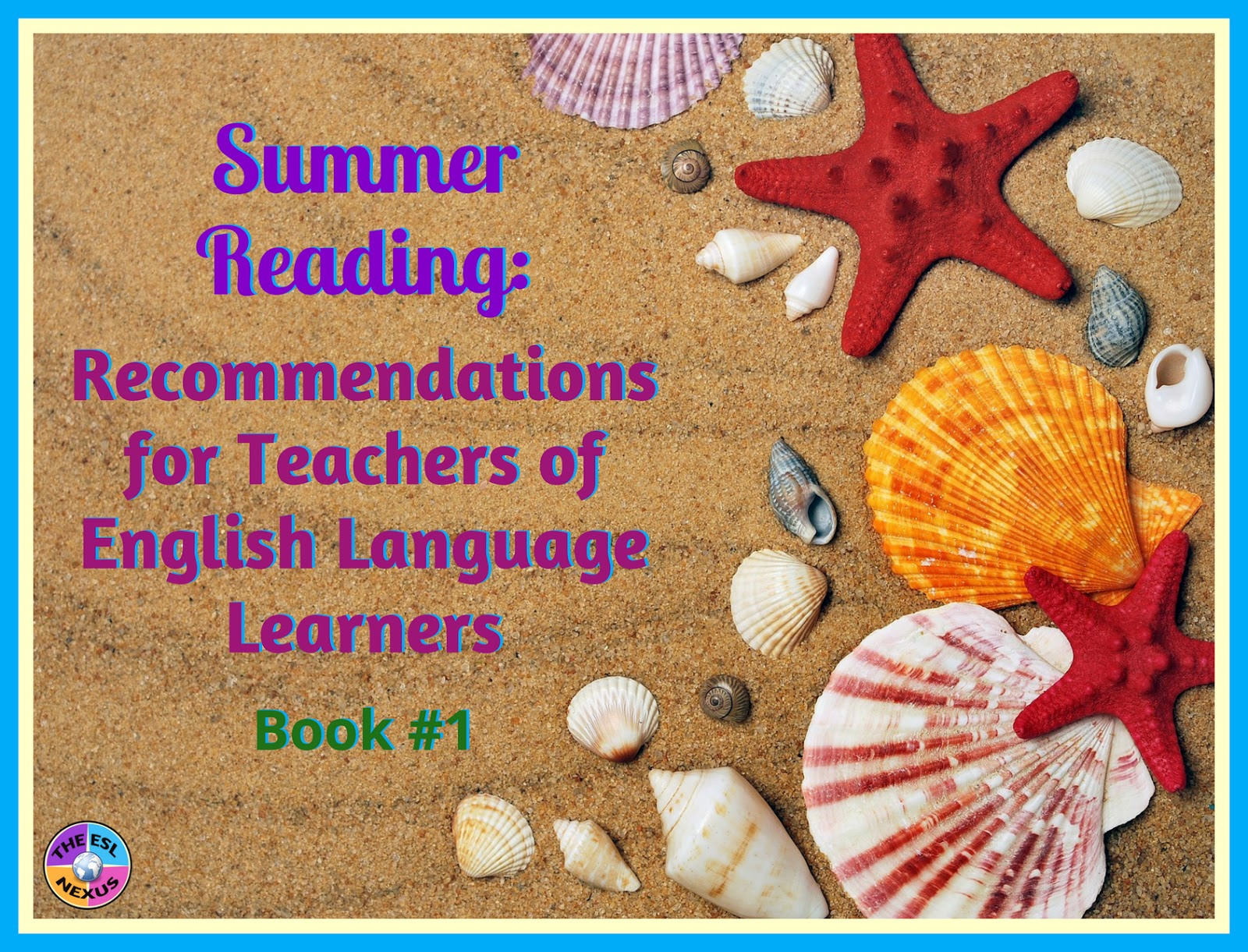 Summer reading: Book recommendations for teachers of English Language Learners, Book #1 | The ESL Nexus