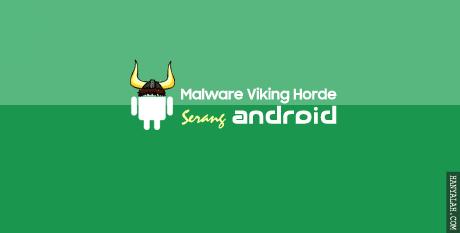 Hapus Malware Viking Horde di Android sampai tuntas