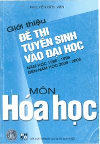Giới Thiệu Đề Thi Tuyển Sinh Vào Đại Học Năm Học 1998-1999 Đến 2005-2006 Môn Hóa Học - Nguyễn Đức Vận