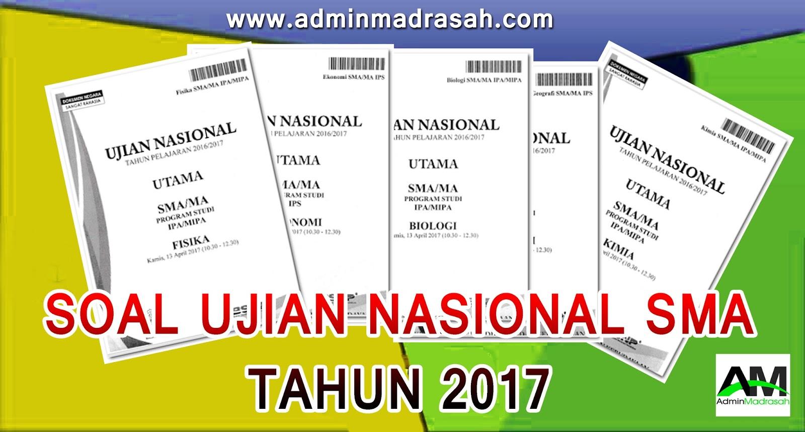 Download Naskah Asli Soal Ujian Nasional Un Sma Tahun 2017