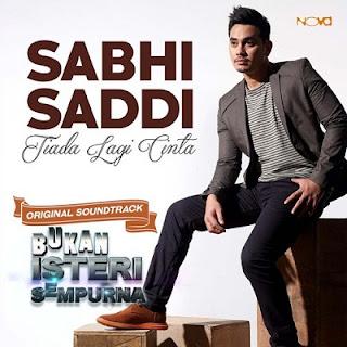 Sabhi Saddi - Tiada Lagi Cinta MP3