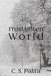 https://www.amazon.com/Frostbitten-World-Poetry-CS-Patra-ebook/dp/B00LMPWO74/ref=la_B00BJAFVD6_1_28?s=books&ie=UTF8&qid=1474918278&sr=1-28&refinements=p_82%3AB00BJAFVD6