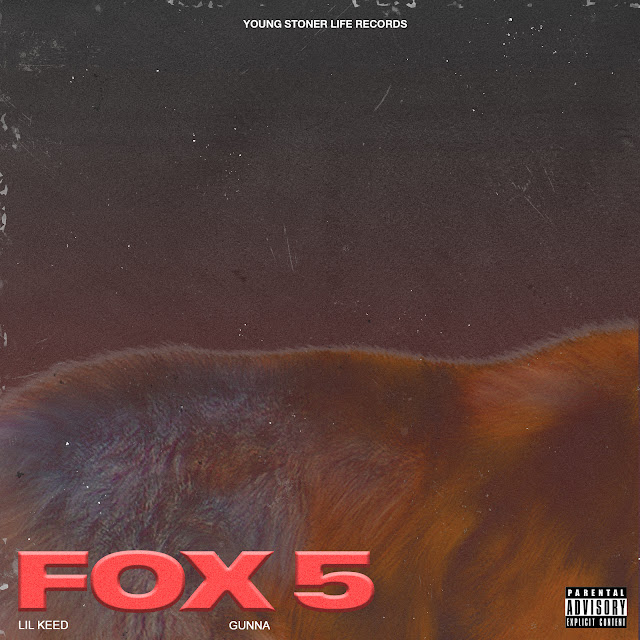 """LIL KEED & GUNNA Join Forces For New Single """"FOX 5"""""""
