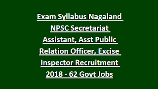 Exam Pattern and Syllabus Nagaland NPSC Secretariat Assistant, Asst Public Relation Officer, Excise Inspector Recruitment 2018 - 62 Govt Jobs