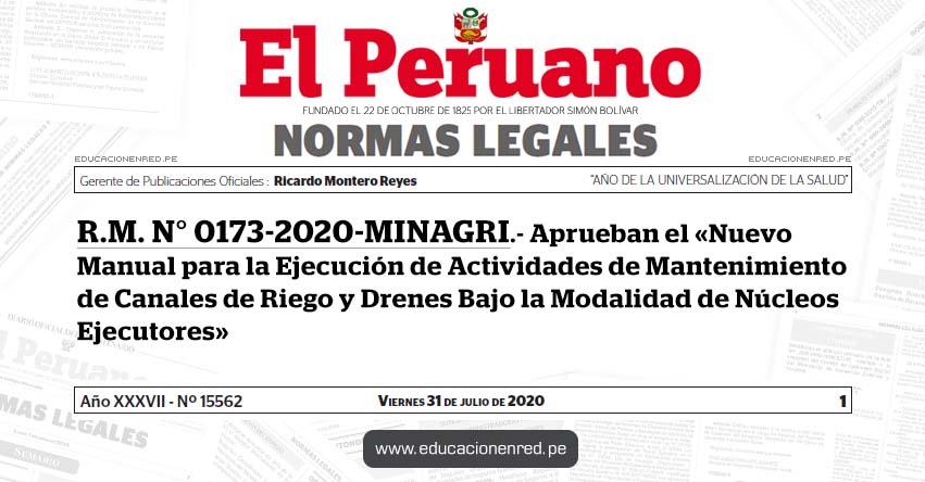 R. M. N° 0173-2020-MINAGRI.- Aprueban el «Nuevo Manual para la Ejecución de Actividades de Mantenimiento de Canales de Riego y Drenes Bajo la Modalidad de Núcleos Ejecutores»