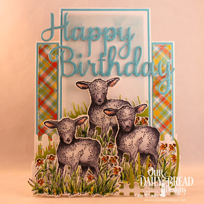 Our Daily Bread Designs Stamp Set: The Shepherd, Birthday Brights, Custom Dies: Lamb, Center Step A2 Card, Center Step A2 Layers, Happy Birthday, Fence, Grass Hill, Grass Border