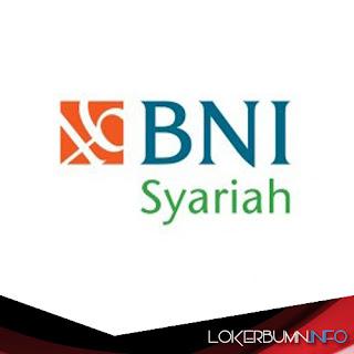 Lowongan kerja BUMN terbaru di Bank BNI Syariah untuk penempatan seluruh wilayah Indonesia