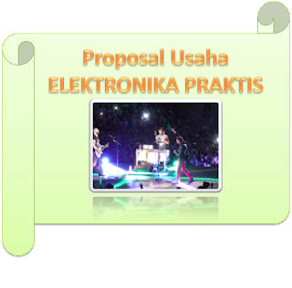Proposal Usaha Elektronika Praktis