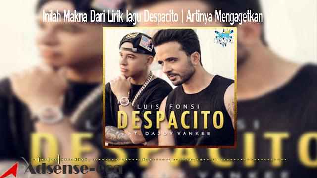 http://www.adsense-eca.info/2017/08/lirik-lagu-despacito-dan-artinya.html
