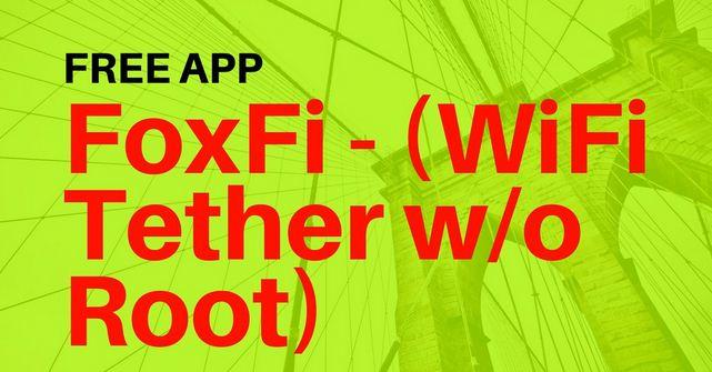 WiFi Tethering App for Android - googlebypass