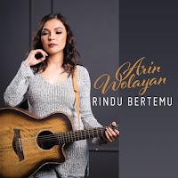 Lirik Lagu Arin Wolayan Rindu Bertemu
