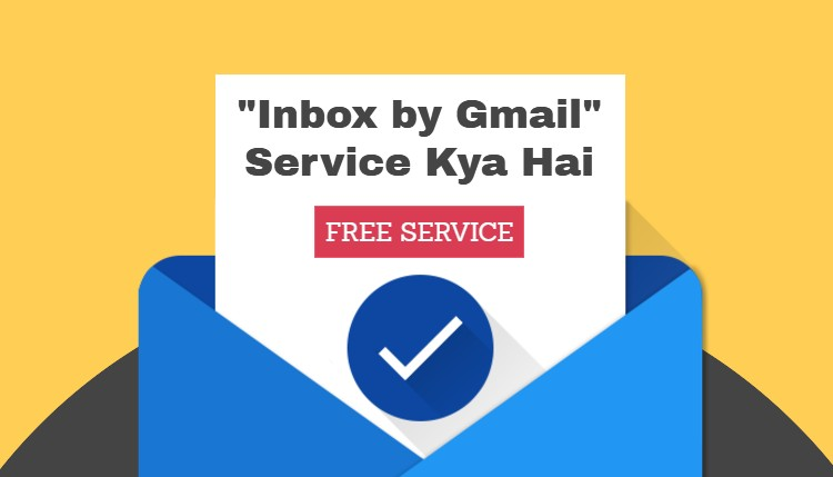 """Inbox by Gmail"" Service Kya Hai"