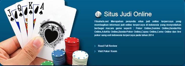 Fitsahats Situs Judi Poker,Domino,BandarKiu Dan AduKiu Online Uang Asli Indonesia Terpercaya