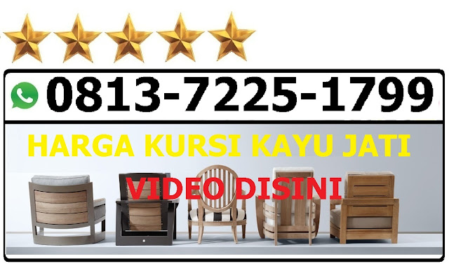 Harga kursi kayu jati 2017, harga kursi kayu jati 2018