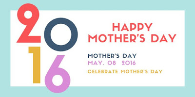 Happy Mother day wishes for mother: mother's day may. 08 2016 celebrate mother's day