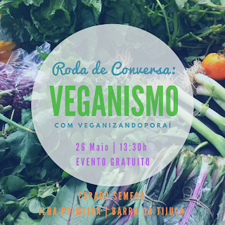 26 Maio, 13:30h: Roda de Conversa - Veganismo
