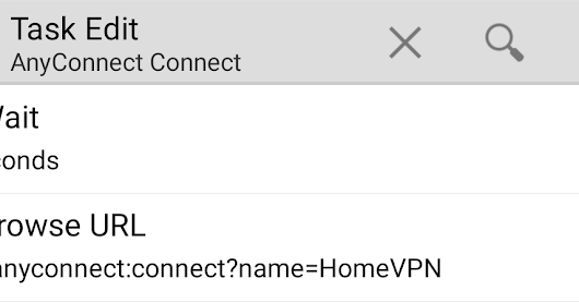 Using Tasker to Connect to AnyConnect VPN