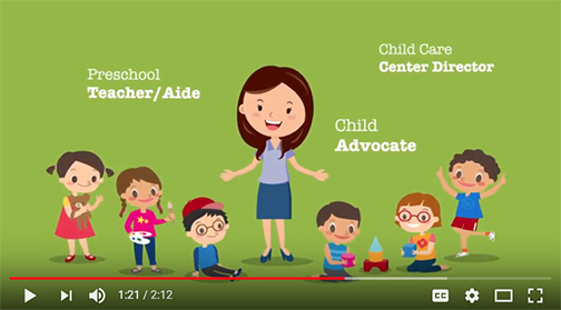 snapshot from video featuring an illustration of a young woman surrounded by children.  Text: Preschool Teacher/Aide, Child Advocat and Child Care Center Director
