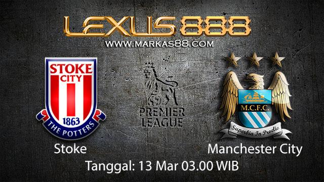 BOLA88 - PREDIKSI TARUHAN BOLA STOKE VS MANCHESTER CITY 13 MARET 2018 ( ENGLISH PREMIER LEAGUE )